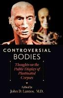 Controversial Bodies
