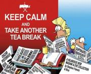 Keep Calm and Take Another Tea Break
