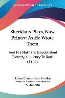 Sheridan's Plays, Now Printed as He Wrote Them