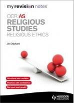 My Revision Notes: OCR AS Religious Studies: Religious Ethics