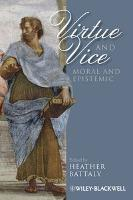 Virtue and Vice, Moral and Epistemic