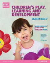 BTEC Level 3 National Children's Play, Learning & Development Student Book 2 (Early Years Educator)