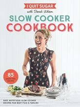 I Quit Sugar Slow Cooker Cookbook