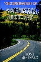 The Destination of American History