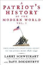 A Patriot's History(r) of the Modern World, Vol. I