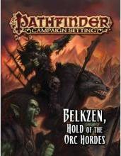 Pathfinder Campaign Setting: Belkzen, Hold of the Orc Hordes: Belkzen, Hold of the Orc Hordes