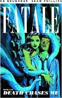 Fatale: Death Chases Me Volume 1