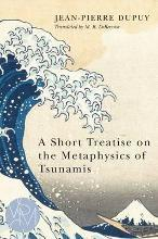 A Short Treatise on the Metaphysics of Tsunamis