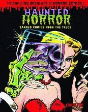 Haunted Horror: Banned Comics from the 1950s: Chilling Archives of Horror Comics! Volume 1