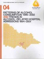 Patterns of Alcohol Consumption 1999-2002 and Trends in Alcohol-related Hospital Admissions 1997-2001