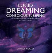 Lucid Dreaming, Conscious Sleeping