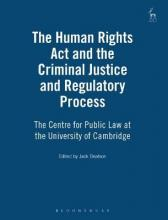 The Human Rights Act and the Criminal Justice and Regulatory Process