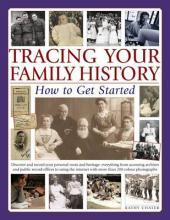 Tracing Your Family History How to Get Started