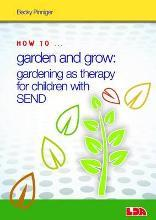 How to Garden and Grow: Gardening as Therapy for Children with SEND