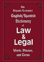 The Hispanic Economics English/Spanish Dictionary of Law & Legal Words, Phrases, and Terms