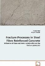 Fracture Processes in Steel Fibre Reinforced Concrete