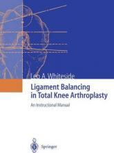 Ligament Balancing in Total Knee Arthroplasty