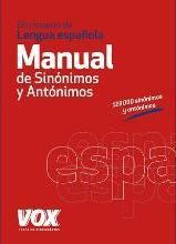 Diccionario manual de sinónimos y antónimos de la lengua Española / Synonyms and antonyms of the Spanish language Dictionary