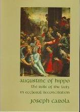 Augustine of Hippo the Role of the Laity in Ecclesial Reconciliation