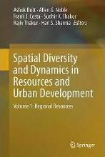 Spatial Diversity and Dynamics in Resources and Urban Development 2015: Regional Resources Volume 1