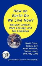 How on Earth Do We Live Now? Natural Capital, Deep Ecology and the Commons