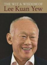 The Wit & Wisdom of Lee Kuan Yew
