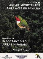 Directory of Important Bird Areas in Panama / Directorio De Areas Importantes Para Aves En Panama