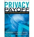 Privacy Payoff: How Successful Business Build Customer Trust