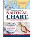 How to Read a Nautical Chart, (Includes All of Chart #1): (Includes All of Chart No1): A Complete Guide to Using and Understanding Electronic and Paper Charts