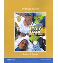 Workbook for Paramedic Care: Introduction to Paramedicine Volume 1: Principles & Practice