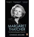 Margaret Thatcher: Not for Turning Volume One: The Authorized Biography
