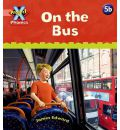 Project X: Phonics Pink: 5b on the Bus