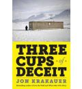 Three Cups of Deceit: How Greg Mortensen, Humanitarian Hero, Lost His Way