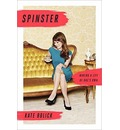 Spinster: A Life of One's Own