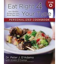 Eat Right 4 Your Type Personalized Cookbook Type O: 150+ Healthy