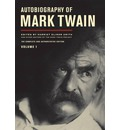 Autobiography of Mark Twain: v. 1: The Complete and Authoritative Edition