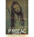 Prozac Nation: Young and Depressed in America - A Memoir