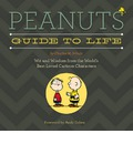 Peanuts Guide to Life: Wit and Wisdom from the World's Best-Loved Cartoon Characters