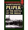 Kampfgruppe Peiper at the Battle of the Bulge: The German Race for the Meuse