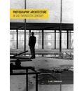 Photographic Architecture in the Twentieth Century