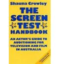 The Screen Test Handbook: An Actor  s Guide to Auditioning for Television and ...