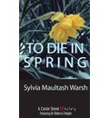 To Die In Spring: A Rebecca Temple Mystery  Rebecca Temple Mysteries   Paperb...
