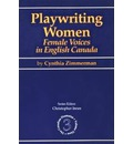 PLAYWRITING WOMEN: Female Voices in English Canada  Canadian Dramatist   Pape...
