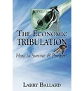 The Economic Tribulation - Larry Ballard