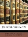 Journal, Volume 25 - Of Electrical Engineers Rad Institution of Electrical Engineers Rad