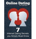 Online Dating: 7 Internet Dating Secrets you Simply Must Know