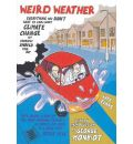 Weird Weather: Everything You Didn't Want to Know about Climate Change But Probably Should Find Out