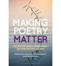 Making Poetry Matter: International Research on Poetry Pedagogy