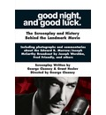 Good Night, and Good Luck.: The Screenplay and History Behind the Landmark Movie