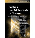 Children and Adolescents in Trauma: Creative Therapeutic Approaches